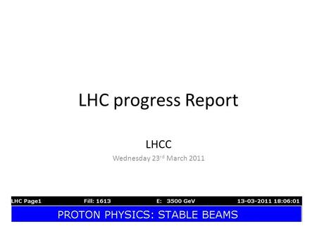 LHC progress Report LHCC Wednesday 23 rd March 2011.
