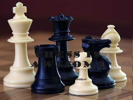 Chess Is Awesome By Mr Robertson. Garry Kasparov The best chess player ever was Garry Kasparov He retired in 2007, still world number 1 He is now a Russian.