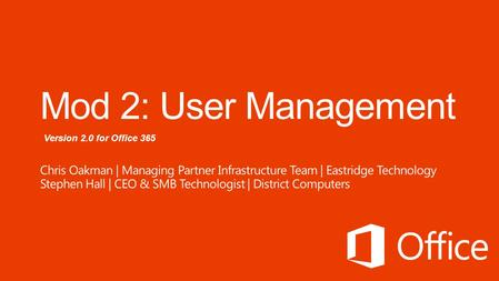 Version 2.0 for Office 365. Day 1 Administering Office 365 Day 2 Administering Office 365 Office 365 Overview & InfrastructureAdministering Lync Online.