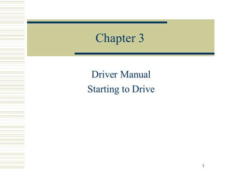 1 Chapter 3 Driver Manual Starting to Drive 2 Seat Belt Law  Applies to all passenger vehicles including vans, pickup trucks and SUV's, that are required.