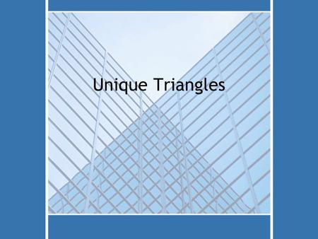 Unique Triangles.