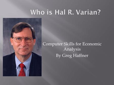 Computer Skills for Economic Analysis By Greg Haffner.