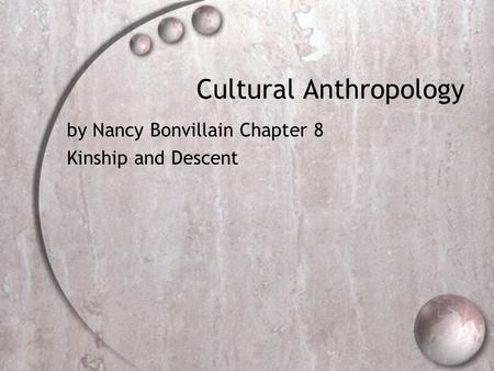 Cultural Anthropology by Nancy Bonvillain Chapter 8 Kinship and Descent.
