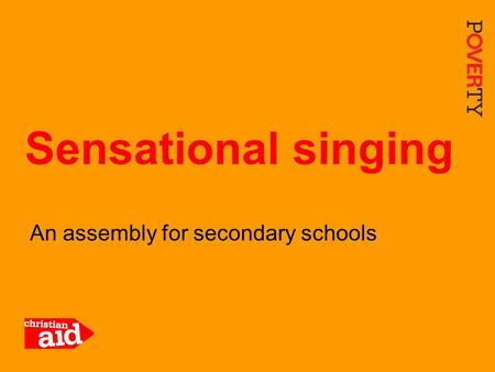 1 An assembly for secondary schools Sensational singing.