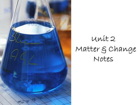 Unit 2 Matter & Change Notes. Is this a chemical or physical reaction? How do you know?  ATMQ4http://www.youtube.com/watch?v=SJCcH0.