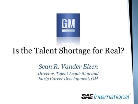 Is the Talent Shortage for Real?