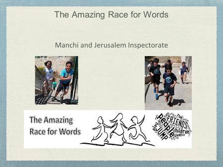 The Amazing Race for Words Manchi and Jerusalem Inspectorate.