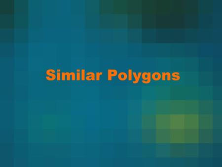 Similar Polygons. Vocabulary Polygon: Consists of a sequence of consecutive line segments in a plane, placed and to end to form a simple closed figure.