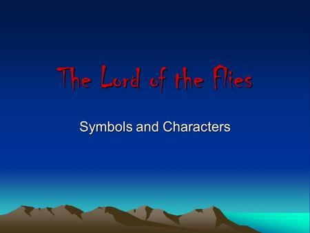 The Lord of the Flies Symbols and Characters. What does the Symbol represent? The huts… NOT…