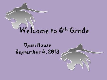 Welcome to 6 th Grade Open House September 4, 2013.