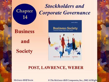 © The McGraw-Hill Companies, Inc., 2002 All Rights Reserved. McGraw-Hill/ Irwin 14-1 Business and Society POST, LAWRENCE, WEBER Stockholders and Corporate.
