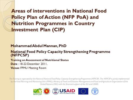 Areas of interventions in National Food Policy Plan of Action (NFP PoA) and Nutrition Programmes in Country Investment Plan (CIP) Areas of interventions.
