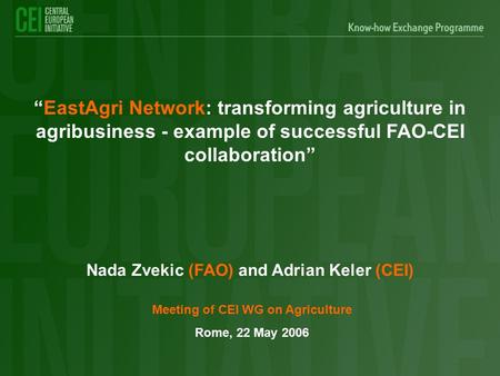 "Nada Zvekic (FAO) and Adrian Keler (CEI) ""EastAgri Network: transforming agriculture in agribusiness - example of successful FAO-CEI collaboration"" Meeting."