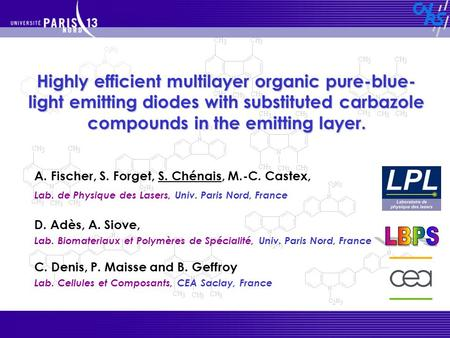 A. Fischer, S. Forget, S. Chénais, M.-C. Castex, Lab. de Physique des Lasers, Univ. Paris Nord, France Highly efficient multilayer organic pure-blue- light.
