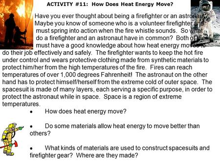 ACTIVITY #11: How Does Heat Energy Move? Have you ever thought about being a firefighter or an astronaut? Maybe you know of someone who is a volunteer.