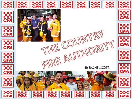 BY RACHEL SCOTT.. The CFA was founded in 1948. A fire fighter.