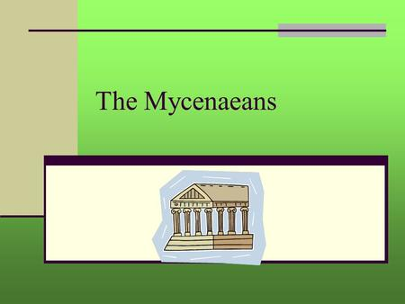 The Mycenaeans. Question: Where did the Mycenaeans come from? Answer: They came from the grasslands of southern Russia around 2000 B.C.E.