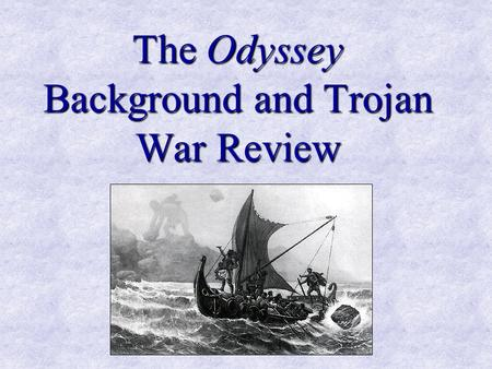 The Odyssey Background and Trojan War Review