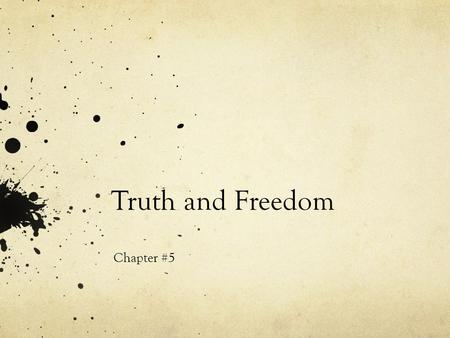 "Truth and Freedom Chapter #5. ""The Cave""""The Cave""- Mumford and Sons It's empty in the valley of your heart The sun, it rises slowly as you walk Away."