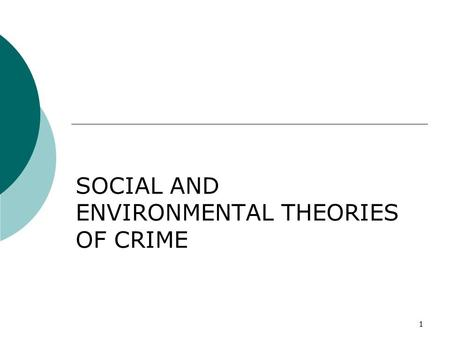 environmental criminology is developing Social development theory by garry jacobs and harlan cleveland processes, social processes involve the interaction of political, social, economic cultural, technological and environmental factors as well development theorists have not only to cope with atoms, molecules.