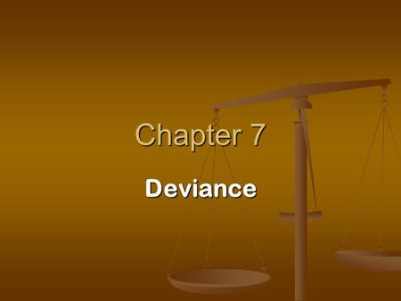 Chapter 7 Deviance.