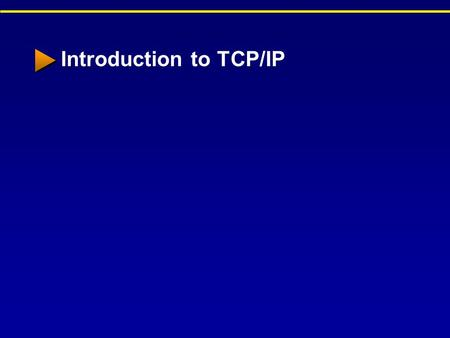 Introduction to TCP/IP. What is TCP/IP Transmission Control Protocol/Internet Protocol TCP/IP refers to an entire suite of networking protocols, developed.