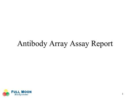 Antibody Array Assay Report 1. Protocol 2 Protein Extraction 1.Wash the cells with ice cold 1X PBS. 2.Add Lysis Beads and Extraction Buffer to the sample.