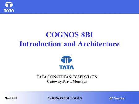 COGNOS 8BI Introduction and Architecture