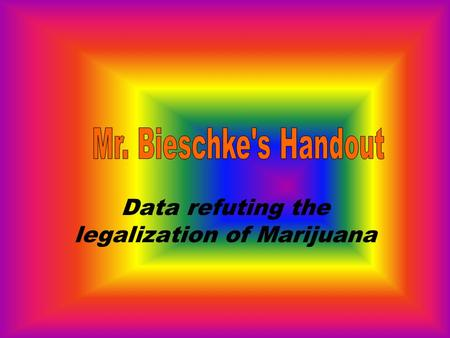 Data refuting the legalization of Marijuana. Claim Marijuana should be illegal for medical use in Illinois.