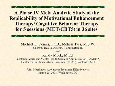 A Phase IV Meta Analytic Study of the Replicability of Motivational Enhancement Therapy/ Cognitive Behavior Therapy for 5 sessions (MET/CBT5) in 36 sites.
