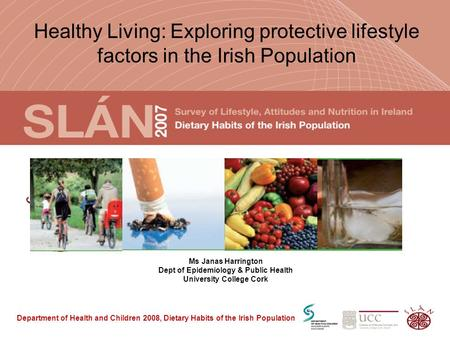Department of Health and Children 2008, Dietary Habits of the Irish Population Healthy Living: Exploring protective lifestyle factors in the Irish Population.