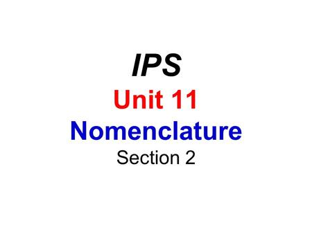 IPS Unit 11 Nomenclature Section 2. Binary Covalent Compounds Covalent compounds are those formed between elements that are both nonmetals  both elements.