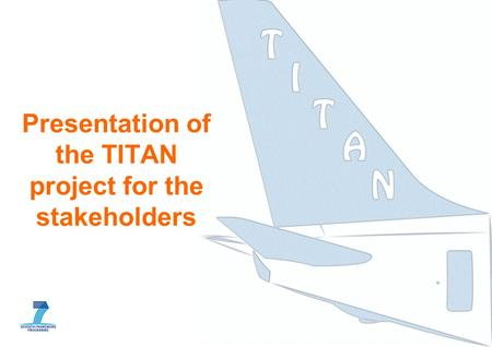 Presentation of the TITAN project for the stakeholders.