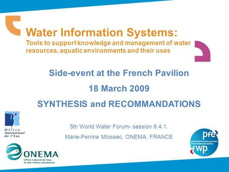 Water Information Systems: Tools to support knowledge and management of water resources, aquatic environments and their uses Side-event at the French Pavilion.