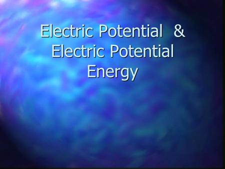 "Electric Potential & Electric Potential Energy. Electric Potential Energy The electrostatic force is a conservative (=""path independent"") force The electrostatic."