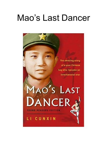 Mao's Last Dancer. Autobiography Biography Children's picture book Adelaide Symphony Orchestra Film 18 months at top ten best seller list 32 + print runs.