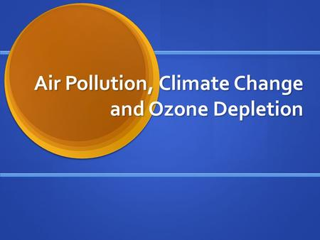 Pollution and its causes ppt