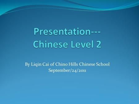 By Liqin Cai of Chino Hills Chinese School September/24/2011.