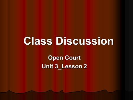 Class Discussion Open Court Unit 3_Lesson 2. Word Knowledge L 1: proposed intended plannedaimed L 2: frostbite dragonfly silverware shipwreck L 3: arduously.