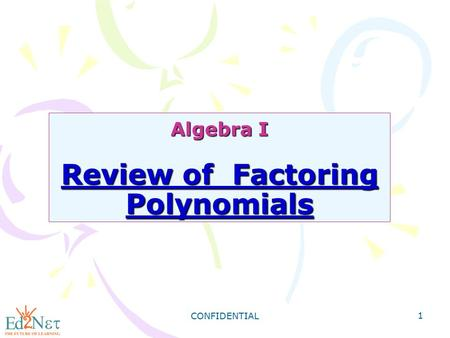 Algebra I Review of Factoring Polynomials