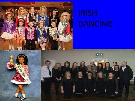 IRISH DANCING.