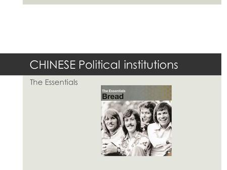 CHINESE Political institutions The Essentials. Parallel POWER Structures STATEPLACCP.