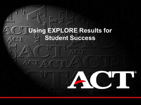 Using EXPLORE Results for Student Success. Gennine Brewer, MA Senior Consultant P-16 Assessment Services 404-231-1952 ACT Atlanta,