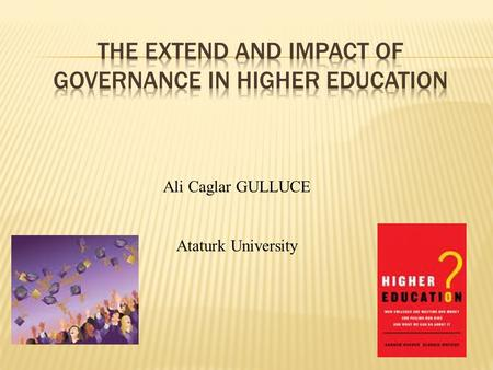 Ali Caglar GULLUCE Ataturk University. the process of decision-making and the process by which decisions are implemented (or not implemented) the exercise.