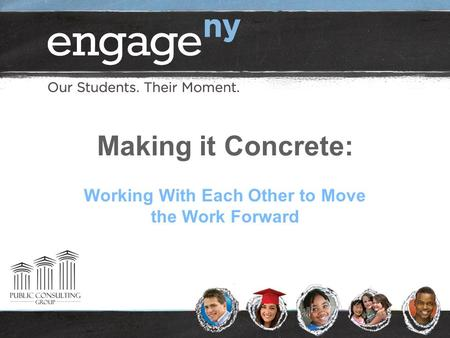 Making it Concrete: Working With Each Other to Move the Work Forward.