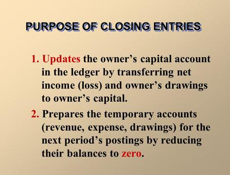 PURPOSE OF CLOSING ENTRIES