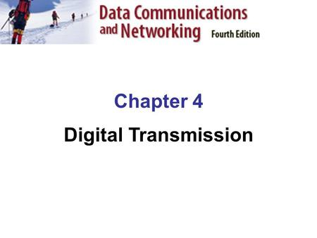 Chapter 4 Digital Transmission.