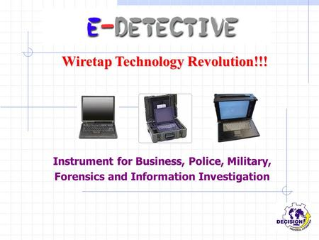 Instrument for Business, Police, Military, Forensics and Information Investigation Wiretap Technology Revolution!!!