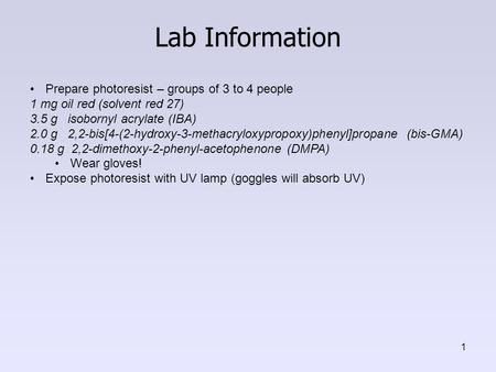 Lab Information Prepare photoresist – groups of 3 to 4 people