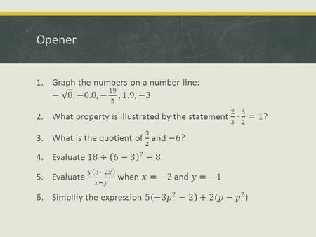 Opener. Notes: 1.3-1.5 Solving Linear Equations Rewriting Equations and Formulas Problem Solving Using Algebraic Models.